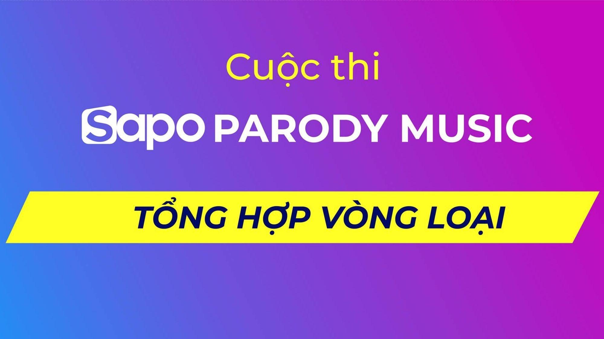Sapo Parody Music: Tổng hợp vòng loại.