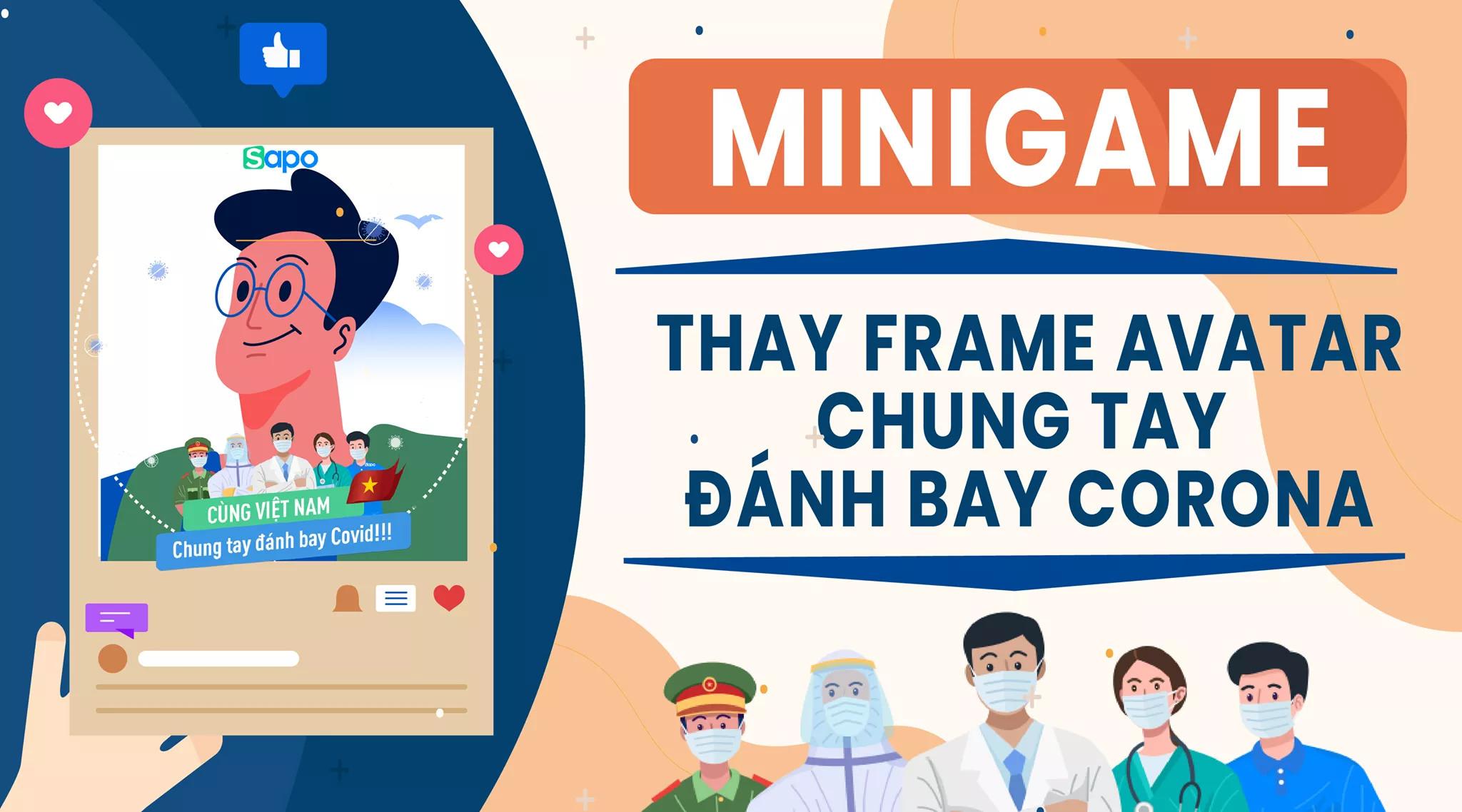 Minigame: Thay Frame avatar - Chung tay đánh bay Corona.
