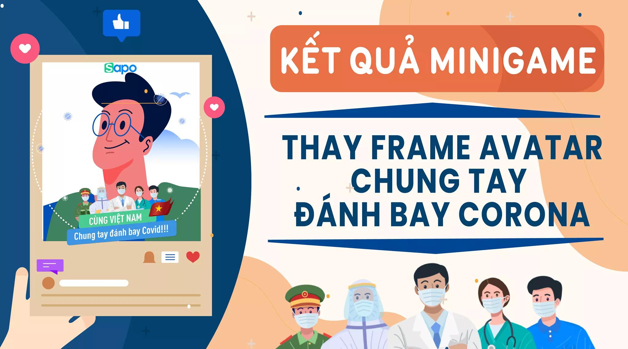 Kết quả Minigame: Thay Frame avatar - Chung tay đánh bay Corona.