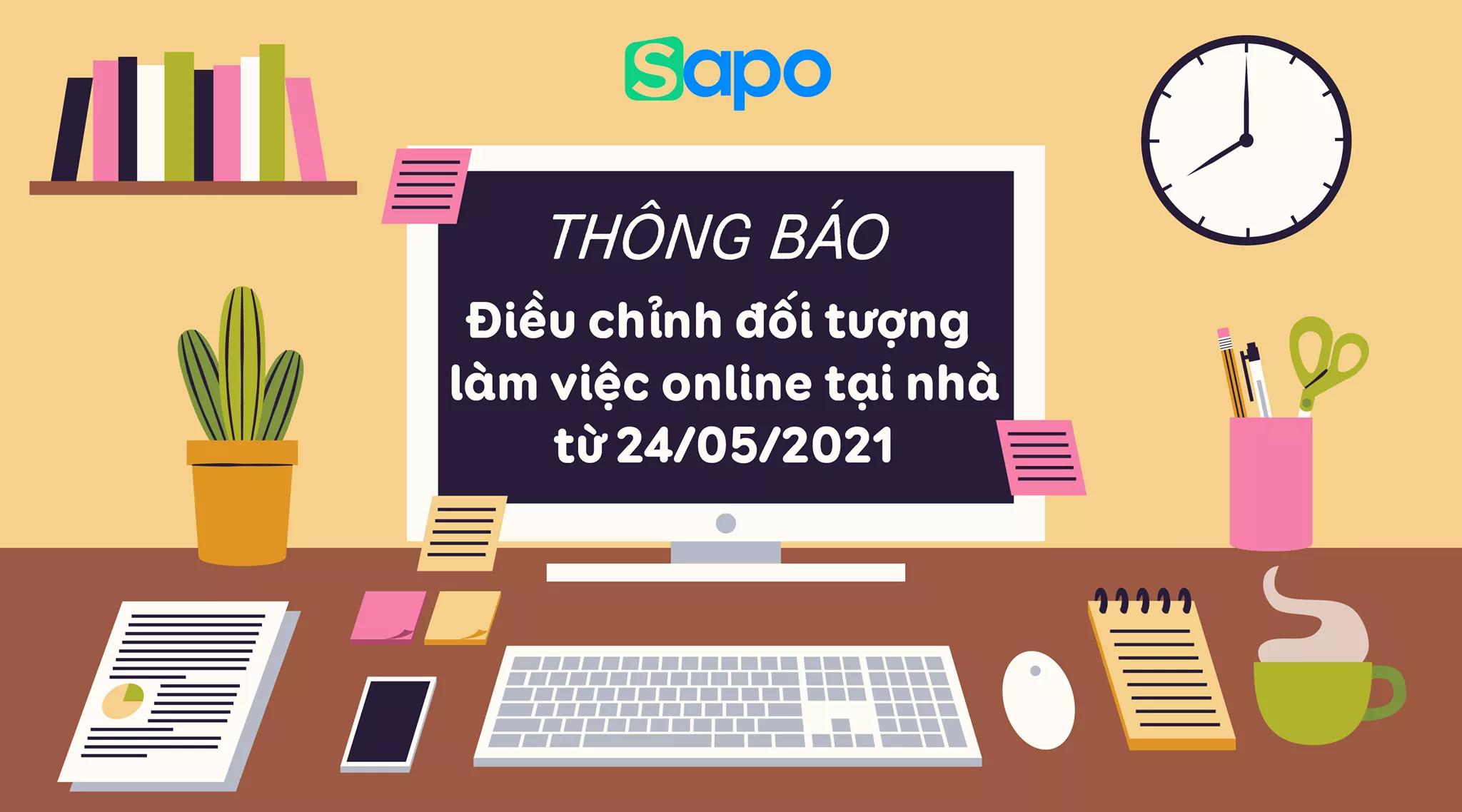 Điều chỉnh đối tượng áp dụng làm việc online tại nhà đối với Sapo Hà Nội bắt đầu từ thứ 2 ngày 24/05/2021