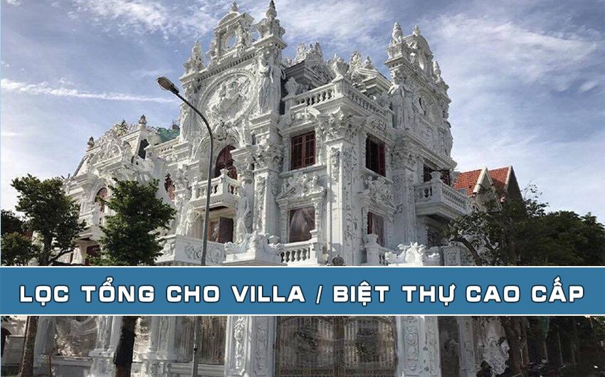 Lọc tổng cho Villa / Biệt thự cao cấp
