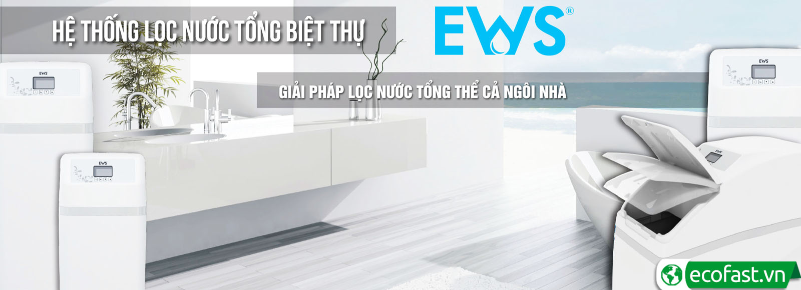 Hệ lọc biệt thự EWS