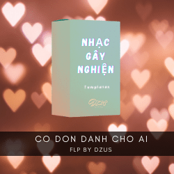[ FULL FLP NHẠC GÂY NGHIỆN ] LEE KEN x NAL - Cô Đơn Dành Cho Ai (DZUS Remix)