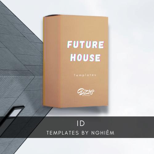 [ FLP - FUTURE HOUSE ] NGHIEM - ID