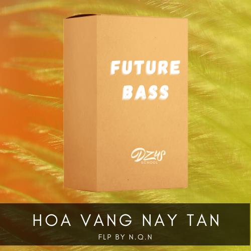 [ FLP FUTURE BASS ] Hoa Vang Nay Tan