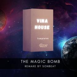 [ FLP VINAHOUSE ] The Magic Bomb - Hoàng Read ( SONBEAT Remake )