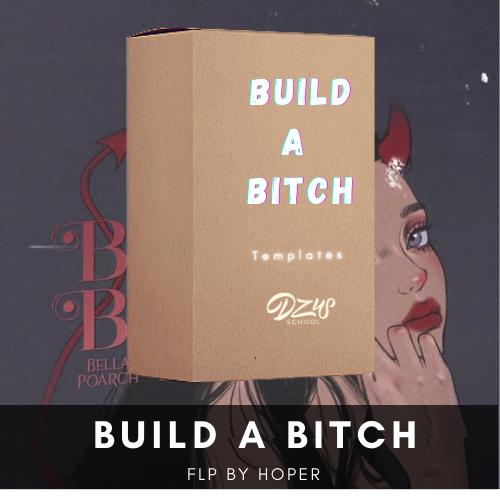 [ FLP POP MUSC ] Build A Bitch
