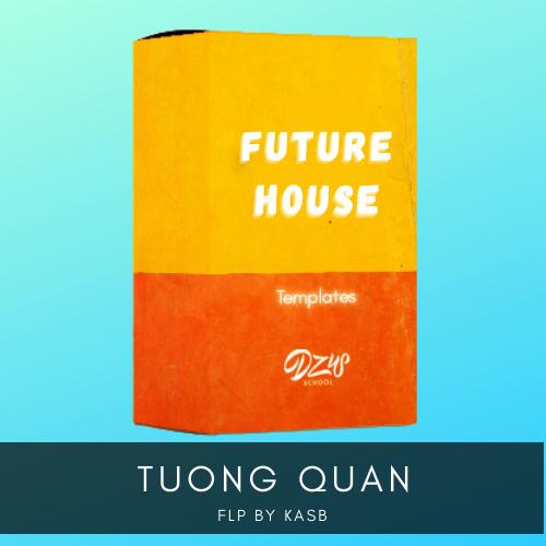 [ FLP FUTURE HOUSE ] Tướng Quân