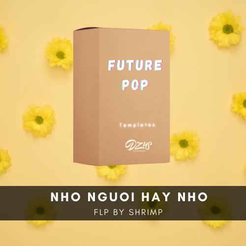 [ FLP FUTURE POP ] Sofia x Khói x Châu Đăng Khoa - Nhớ Người Hay Nhớ (Shrimp Mix)