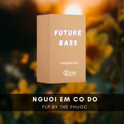 [ FLP FUTURE BASS ] Rum ft Đaa - Người em cố đô (Thế Phước Remix)