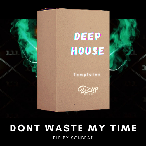 [ FLP DEEP HOUSE ] Dont Waste My Time