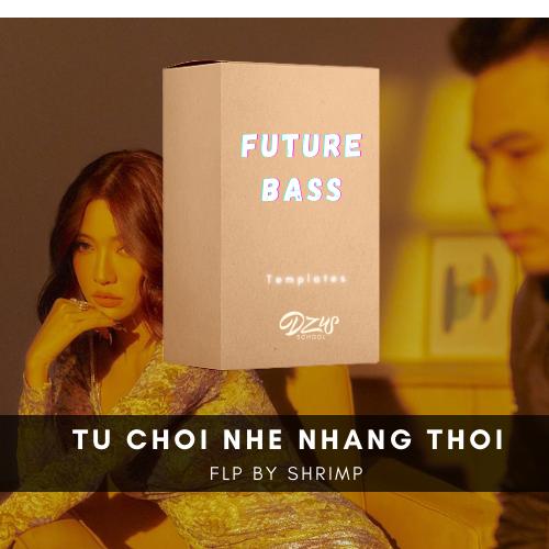 [ FLP FUTURE BASS ] Bích Phương ft Phúc Du - Từ Chối Nhẹ Nhàng Hoy ( Mix )