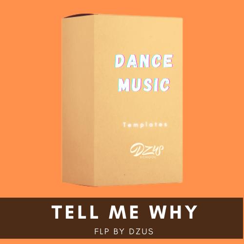 [ FLP DANCE MUSIC ] Tell Me Why