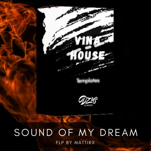 [ FLP VINAHOUSE ] Sound Of My Dream