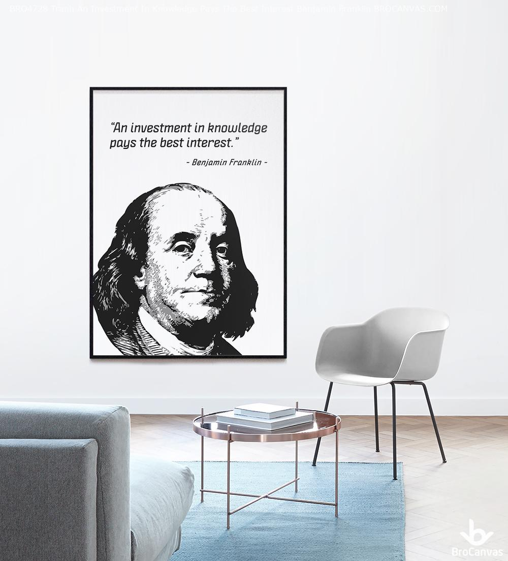 BRO4728 Tranh An Investment In Knowledge Pays The Best Interest Benjamin Franklin