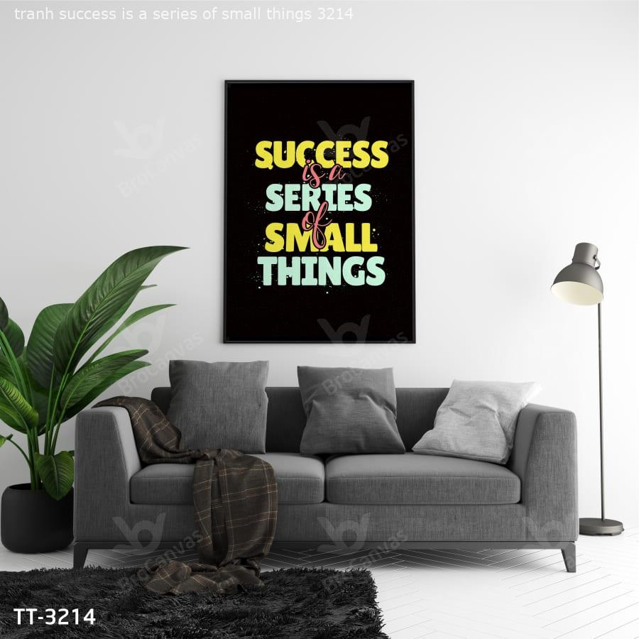 Tranh Success Is A Series Of Small Things TT-3214