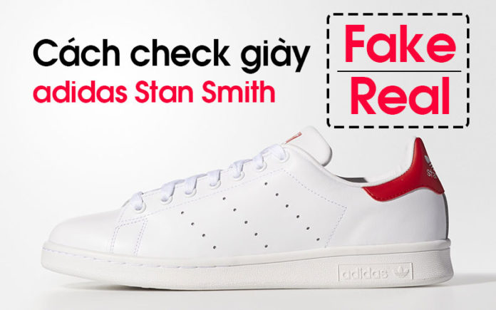 huong-dan-check-adidas-stansmith-chinh-hang-vs-stansmith-fake