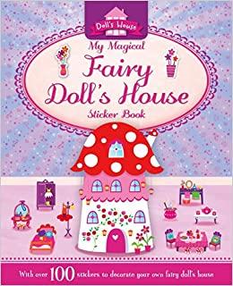 Doll's House: My Magical Fairy Doll's House Sticker Book - Ngôi nhà búp bê: Hình nhãn dán ngôi nhà búp bê diệu kỳ