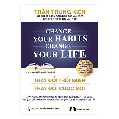 Thay Đổi Thói Quen - Thay Đổi Cuộc Đời (Change Your Habits - Change Your Life)
