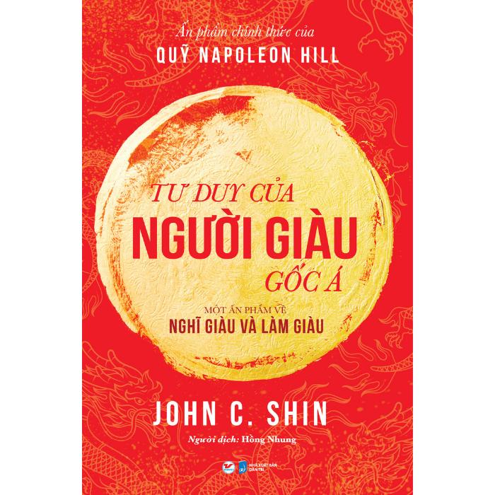 Tư duy của người giàu gốc Á: Một ấn phẩm về Nghĩ giàu và Làm giàu