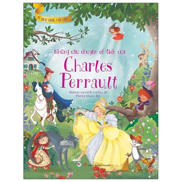 Tủ Sách Vàng Cho Con - Những Câu Chuyện Cổ Tích Của Charles Perrault