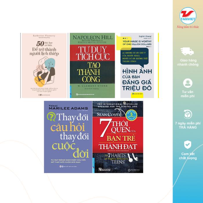 Combo 5 cuốn: 50 bài học cơ bản để trở thành người lịch thiệp, Hình ảnh của bạn đáng giá triệu đô, Tư duy tích cực tạo thành công, Thay đổi câu hỏi thay đổi cuộc đời, 7 thói quen để bạn trẻ thành đạt