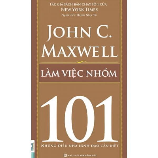 Làm Việc Nhóm 101 - Những Điều Nhà Lãnh Đạo Cần Biết