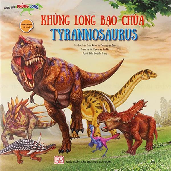 Công Viên Khủng Long - Khủng Long Bạo Chúa Tyrannosaurus