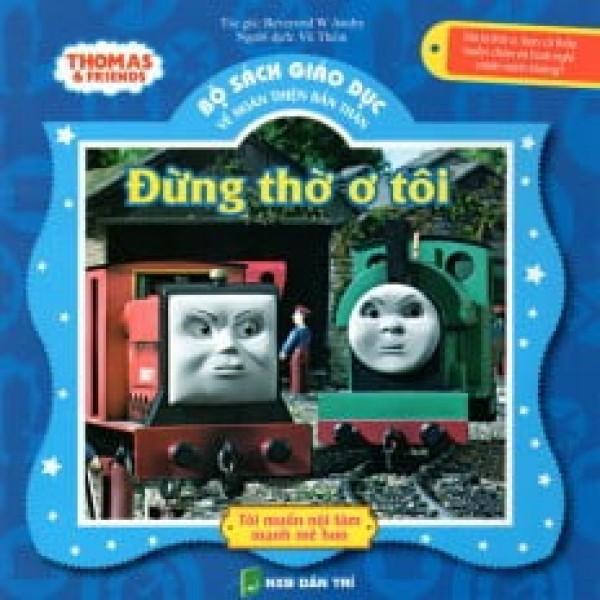 Thomas & Friends - Đừng Thờ Ơ Tôi