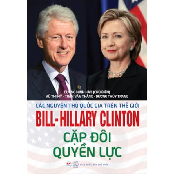 Bill - Hillary cặp đôi quyền lực
