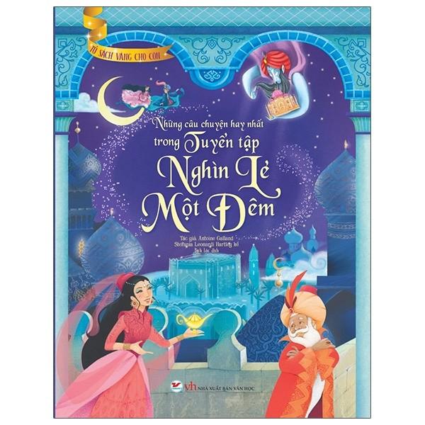 Tủ Sách Vàng Cho Con - Những Câu Chuyện Hay Nhất Trong Tuyển Tập Nghìn Lẻ Một Đêm