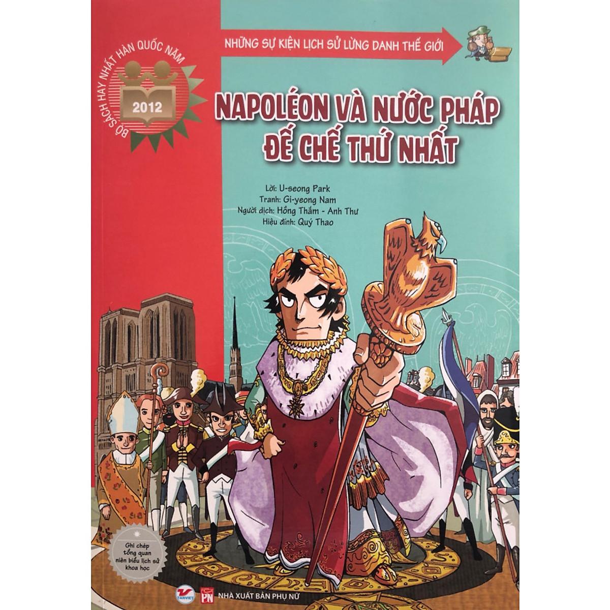Những Sự Kiện LS Lừng Danh TG - NaPoLeOn và Nước Pháp Đế Chế Thứ Nhất