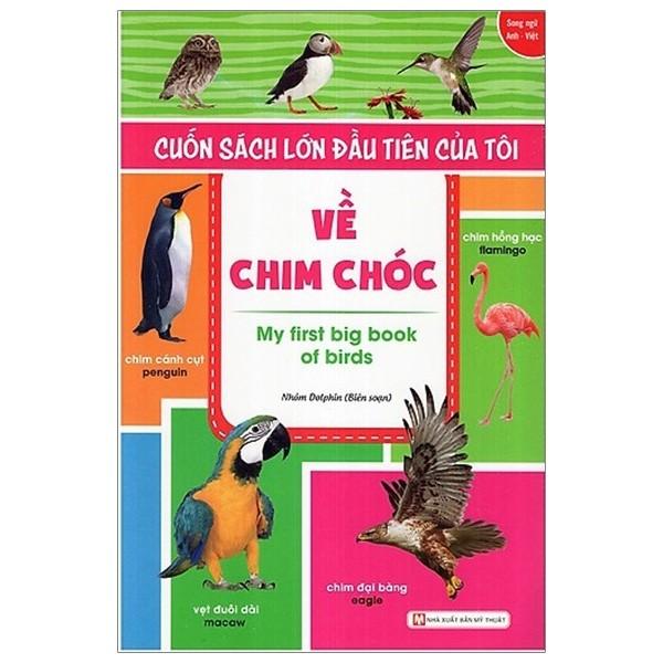 Cuốn Sách Lớn Đầu Tiên Của Tôi Về Chim Chóc