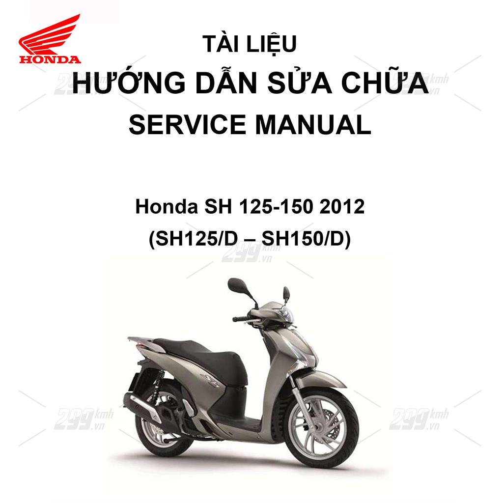 Tài liệu hướng dẫn sửa chữa (Service Manual) - Honda SH 125-150 2012