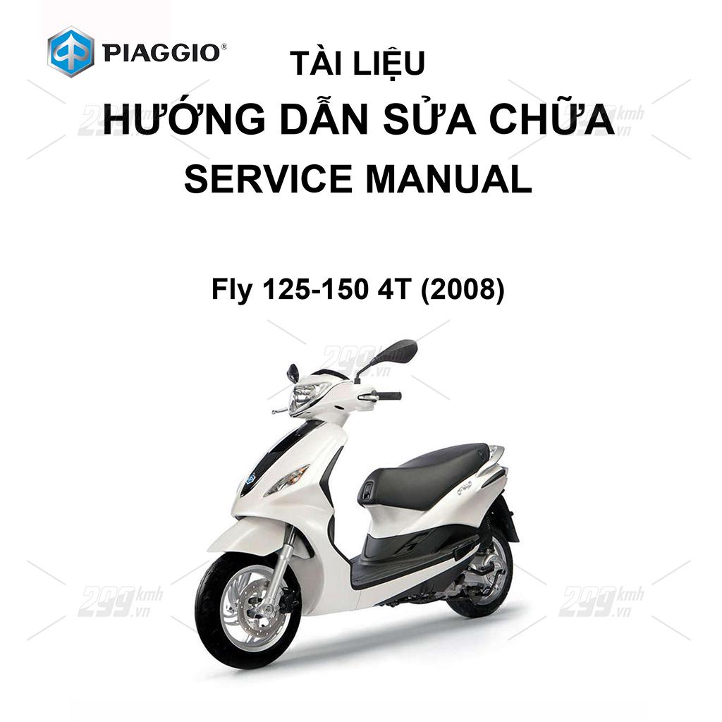 Tài liệu hướng dẫn sửa chữa (Service Manual) - Piaggio Fly 125-150 4T (2008)
