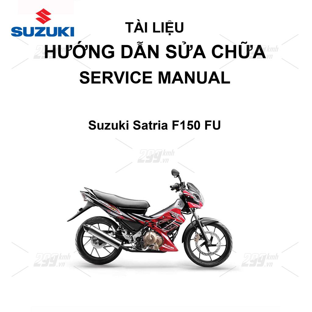 Tài liệu hướng dẫn sửa chữa (Service Manual) - Suzuki Satria F150 FU