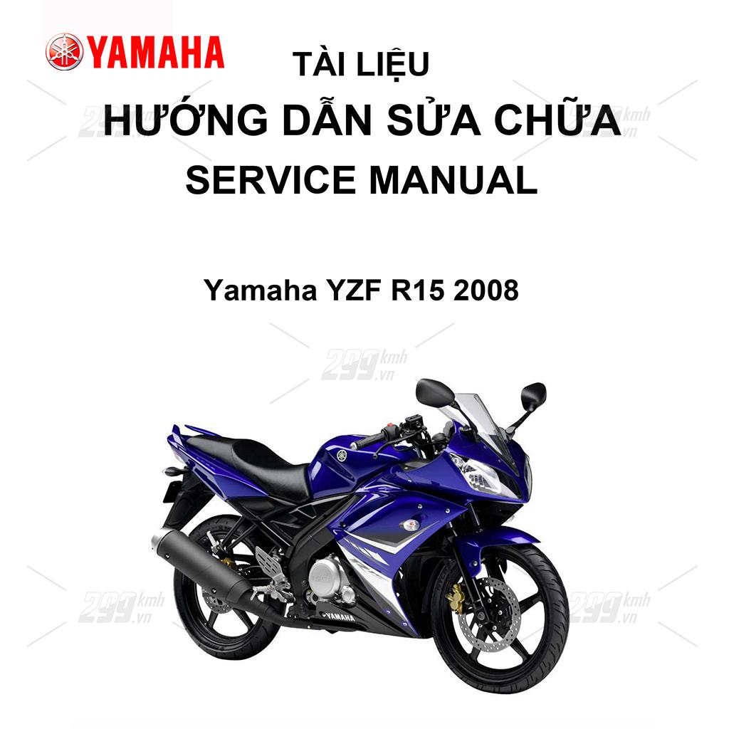 Tài liệu hướng dẫn sửa chữa (Service Manual) - Yamaha YZF R15 2008
