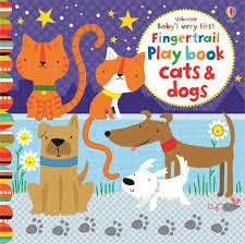 Baby's very first Fingertrail Play book cats & dogs