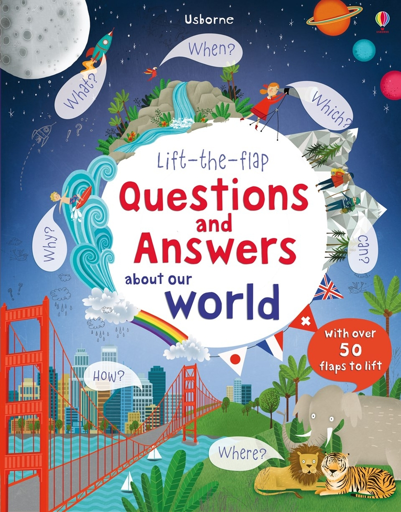 Lift the flap Question and answer about our world