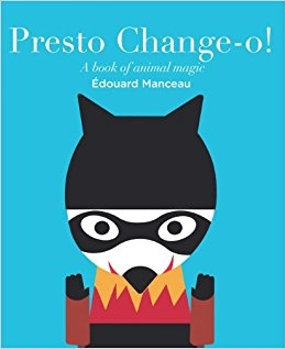 Presto Change-O! A Book of Animal Magic
