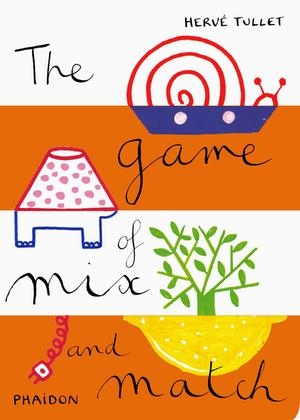 Herve tullet the game of mix and match