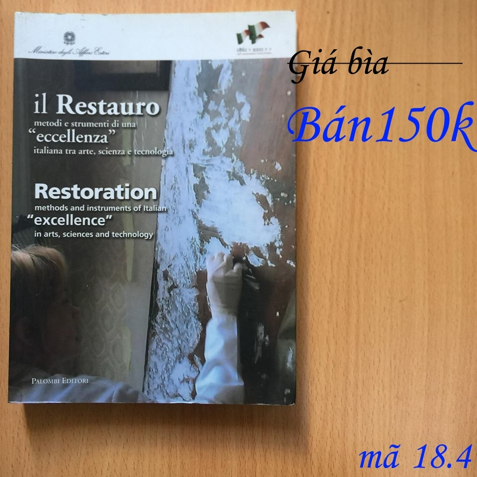 Restoration methods and instruments of Italian Excellence in arts, sciences and technology- sách cũ-bìa mềm-giá bán150k- mã 18.4-2