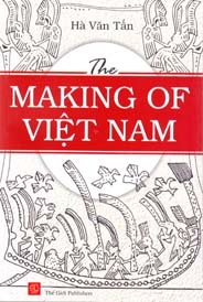 The Making of Viet Nam by Ha Van Tan