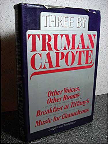 Three by Truman Capote: Other Voices, Other Rooms / Breakfast at Tiffany's / Music for Chameleons by Truman Capote