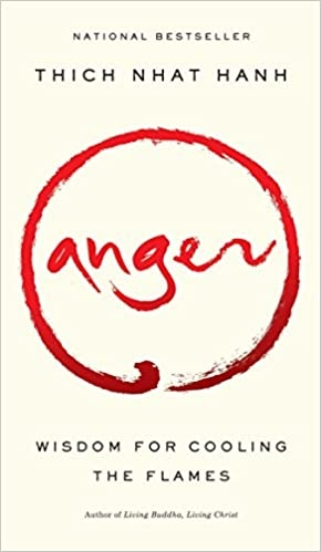 Anger: Wisdom for Cooling the Flames by Thich Nhat Hanh