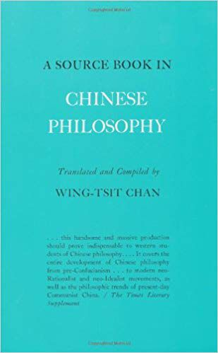A Source Book in Chinese Philosophy by Wing-Tsit Chan