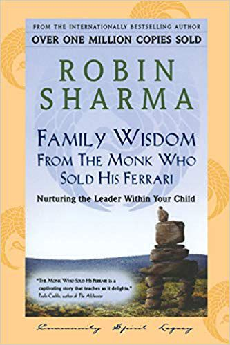 Family Wisdom from Monk Who Sold His Ferrari by Robin Sharma