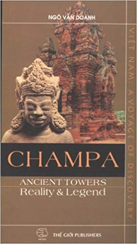Champa: Ancient Towers, Reality & Legend by Ngo Van Doanh