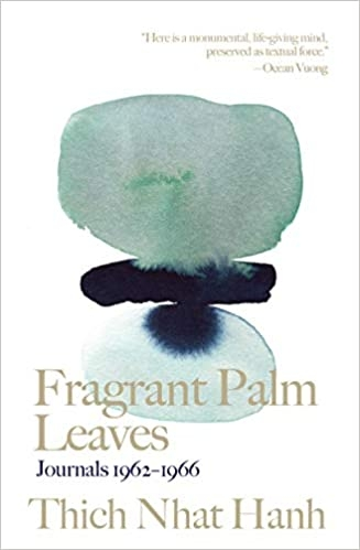 Fragrant Palm Leaves: Journals 1962-1966 by Thich Nhat Hanh
