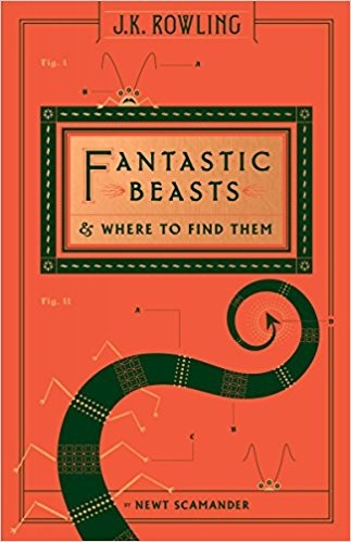 Fantastic Beasts and Where to Find Them (Hogwarts Library Book) by J. K. Rowling
